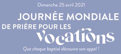25.4.2021 - 58ème Journée mondiale de prière pour les vocations — Paroisse  de Gray